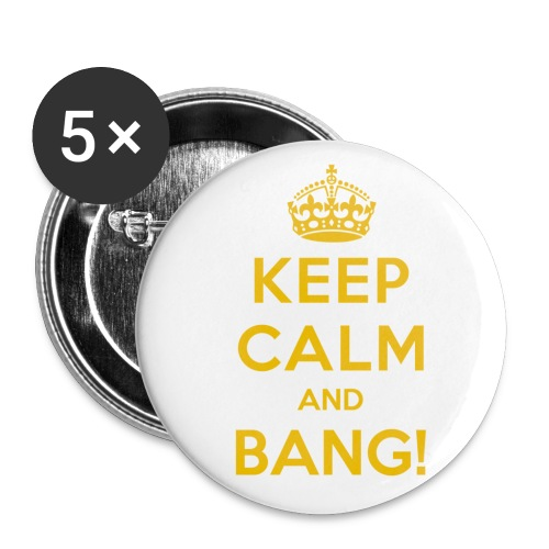 [AS] Keep Calm & Bang! - Large Buttons