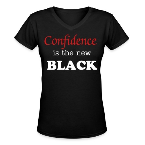 Confidence is the new BLACK - Women's V-Neck T-Shirt