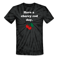 T-Shirts ~ Unisex Tie Dye T-Shirt ~ Cherry Red Day