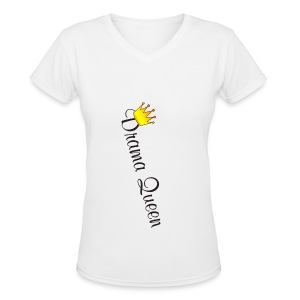 I love a Drama Queen - Women's V-Neck T-Shirt
