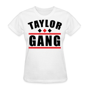 Female Taylor Gang Shirt - Women's T-Shirt