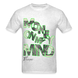 Men's MONEY ON MY MIND - Men's T-Shirt
