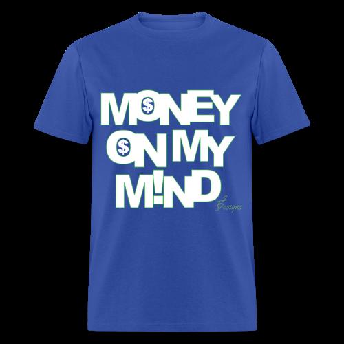 Men's MONEY ON MY M!ND - Men's T-Shirt
