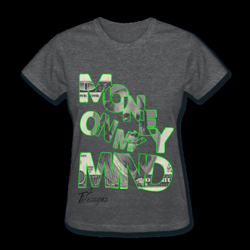 Lady's MONEY ON MY MIND - Women's T-Shirt