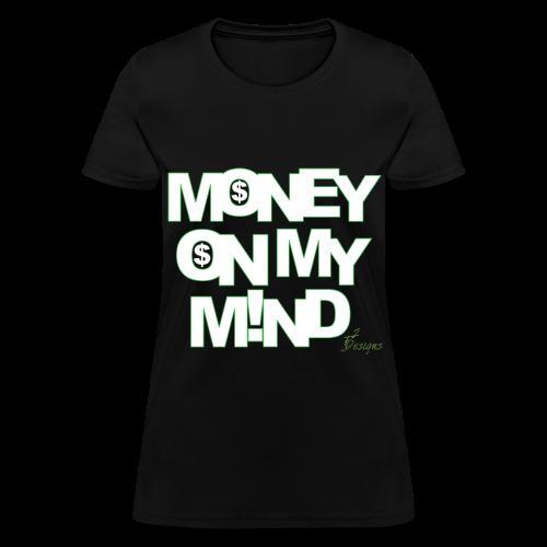Lady's MONEY ON MY M!ND - Women's T-Shirt