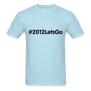 #2012LetsGo (Men's) - Men's T-Shirt