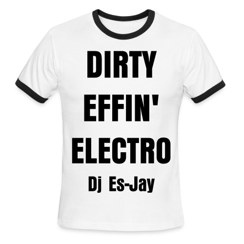 Dirty Effin' Electro Tee - Men's Ringer T-Shirt
