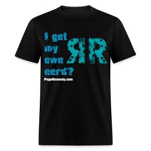 I Got My Own Nerd  - Men's T-Shirt