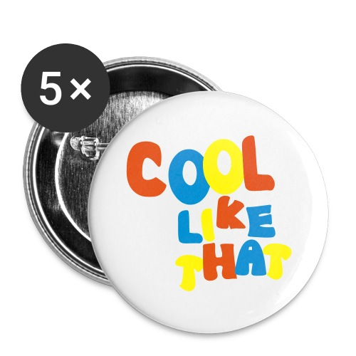 Cool Like That Pin - Large Buttons