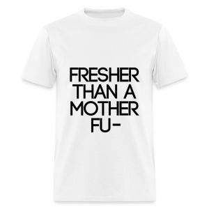 Swag - Fresher than a... - Men's T-Shirt