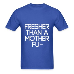 Swag - Fresher than a... - Men's T-Shirt