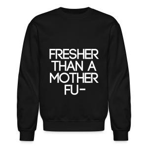 Swag - Fresher than a... - Crewneck Sweatshirt