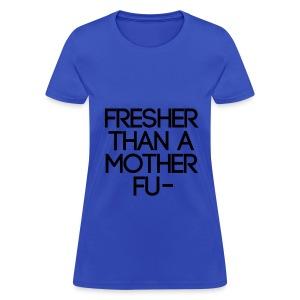 Swag - Fresher than a... - Women's T-Shirt