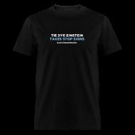 T-Shirts ~ Men's T-Shirt ~ TIE DYE EINSTEIN TAKES STOP SIGNS