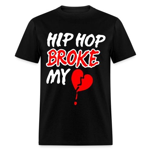 Hip Hop Broke my Heart - Men's T-Shirt