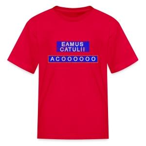 Eamus Catuli - Kids' T-Shirt