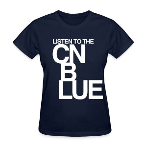 [CNB] Listen to the CN Blue - Women's T-Shirt