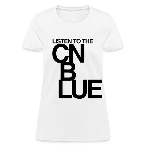 [CNB] Listen to the CN Blue - Women's T-Shirt
