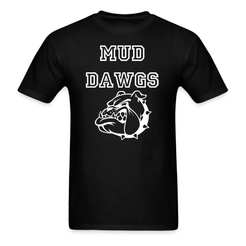 Mud Dawgs - Men's T-Shirt