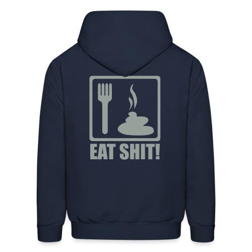 Eat Shit Hooded Sweatshirt - Men's Hoodie