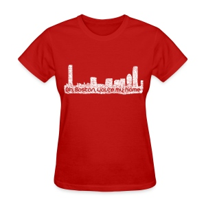 Boston You Are My Home - Women's T-Shirt