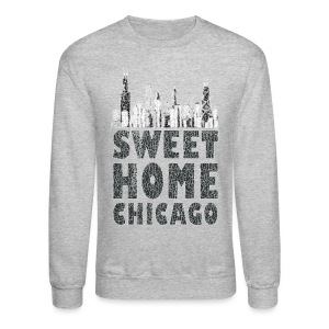 Old Sweet Home Chicago - Crewneck Sweatshirt
