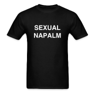 T-Shirts ~ Men's T-Shirt ~ Sexual Napalm