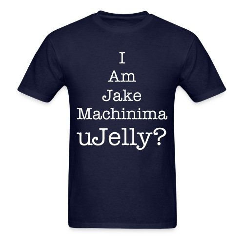 I Am JakeMachinima uJelly? - Men's T-Shirt
