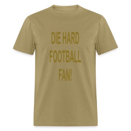 Die Hard Fan!! - Men's T-Shirt