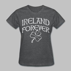 Ireland Forever - Women's T-Shirt