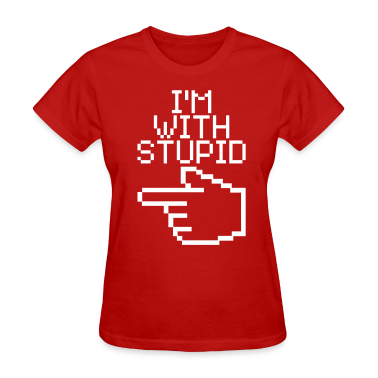 I'm with Stupid Women's T-Shirts