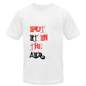 PUT IT IN THE AIR - OFFICIAL  (blk/red) T-Shirts - Men's T-Shirt by American Apparel