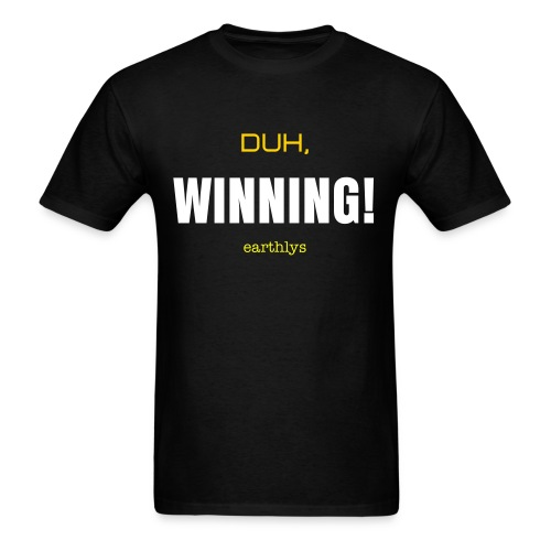 Duh, Winning! - Men's T-Shirt