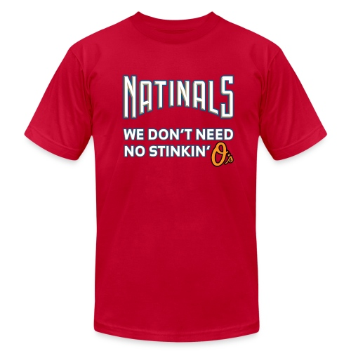 Natinals: Don't Need O's [M] - Men's T-Shirt by American Apparel
