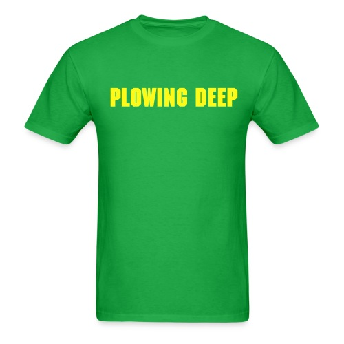 PLOWING DEEP - Men's T-Shirt
