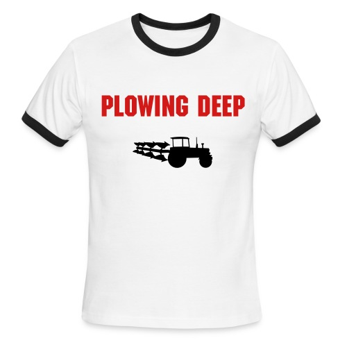 PLOWING DEEP WITH TRACTOR AND PLOW - Men's Ringer T-Shirt