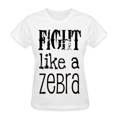 Fight Like a Zebra Women's standard t-shirt - now with color choices! - Women's T-Shirt