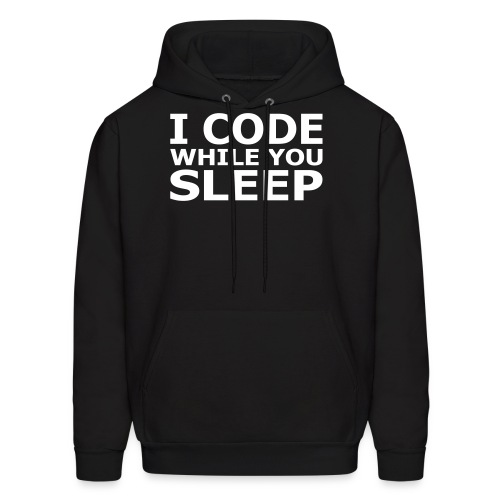 I Code While You Sleep Men's Hoodie - Men's Hoodie