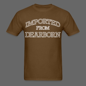 Imported From Dearborn - Men's T-Shirt