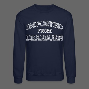 Imported From Dearborn - Crewneck Sweatshirt