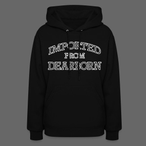 Imported From Dearborn - Women's Hoodie