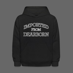Imported From Dearborn - Kids' Hoodie