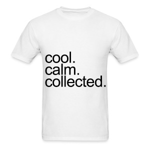 General - Cool, Calm, Collected - Men's T-Shirt