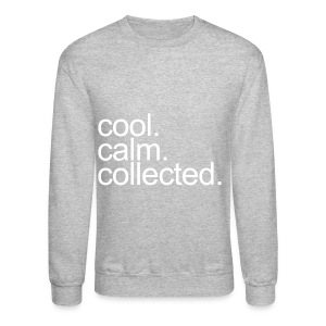 General - Cool, Calm, Collected - Crewneck Sweatshirt