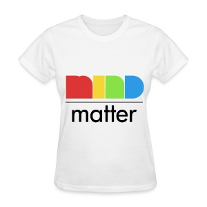 General - Mind over Matter - Women's T-Shirt