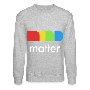 General - Mind over Matter - Crewneck Sweatshirt