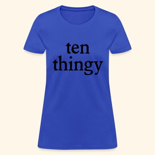 ten thingy - Women's T-Shirt