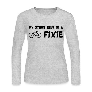 My Other Bike is a Fixie Women's Long Sleeve Tee - Women's Long Sleeve Jersey T-Shirt