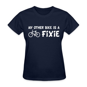 My Other Bike is a Fixie Women's Tee - Women's T-Shirt