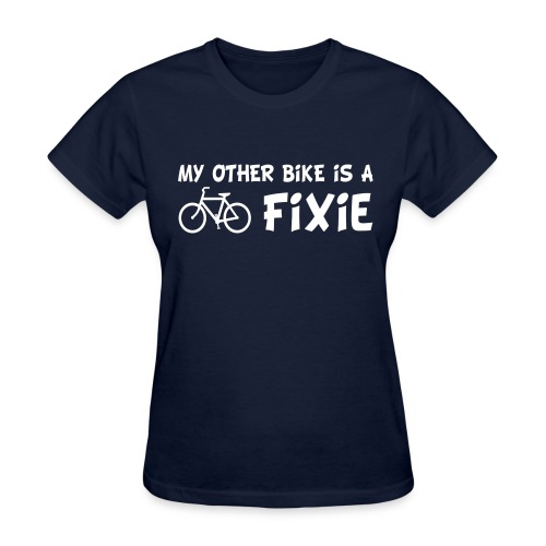 My Other Bike is a Fixie Women's Tee - Women's T-Shirt